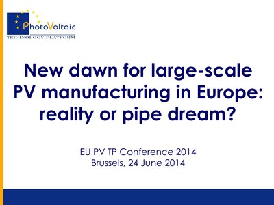 New dawn for large-scale PV manufacturing in Europe: reality or pipe dream?