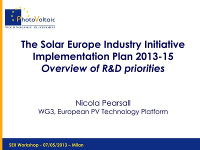 The Solar Europe Industry Initiative Implementation Plan 2013-15 Overview of R&D priorities